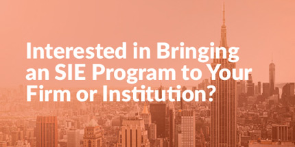 Interested in Bringing an SIE Program to your Firm or Institution?